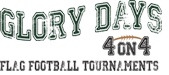 Glory Days 4 on 4 – Flag Football Tournaments